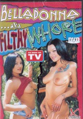 Belladonna aka Filthy Whore Legend DVD