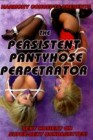 The Persistent Pantyhose Perpetrator - Harmony