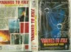Trained to Kill, Bloodfist VIII, von MVW
