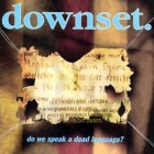 CD - Downset. - Do we speak a dead Language? - Hardcore