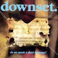 CD - Downset. - Do we speak a dead Language? - Hardcore