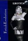Fetish Evolution - Erotica