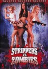 Strippers vs. Zombies (deutsch/uncut) NEU+OVP