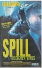 Spill - Tödlicher Virus ( VMP 1997 )