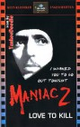 Maniac 2 - Love to Kill (VHS)
