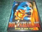 Don´t Scream Die NEUWARE