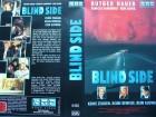 Blind Side ...  Rutger Hauer, Rebecca DeMornay ...    FSK 18