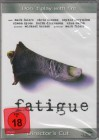 Fatigue - neu in Folie - Director´s Cut!!