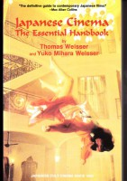 Japanese Cinema The Essential Handbook by Thomas Weisser
