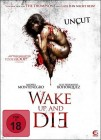 Wake Up and Die - uncut - NEU