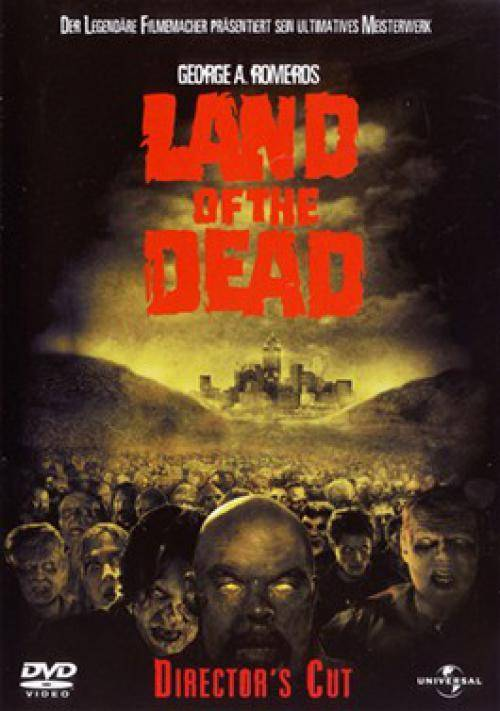 Land of the Dead (Director's Cut) George A. Romero