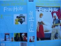 Frau Holle  ... Der Grosse Deutsche Märchenfilm