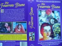 Die Feuerrote Blume  ... Der Grosse Russische Märchenfilm