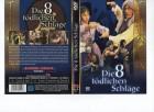 DIE 8 TÖDLICHEN SCHLÄGE . DVD Erstauflage !