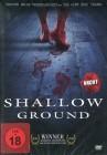 Shallow Ground (Uncut)
