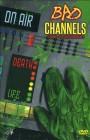 Bad Channels - Cosmo - Der Ausserirdische (Uncut / gr. Hartb