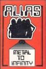 Alias- Metal To Infinity (Musikkassette)