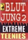 Blutjung 2 - Extreme Teenies - Musch Movie