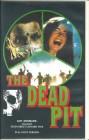 The Dead Pit (Full Uncut Version) VHS