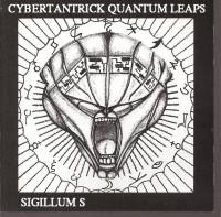 CD: Sigillum S - Cybertrantrick Quantum Leaps