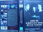 Dich kriegen wir auch noch ! ...  Horror - VHS !!!