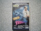Trouble  VHS