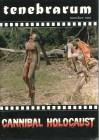 Cannibal Holocaust - Nackt und zerfleischt (tenebrarum Mag)