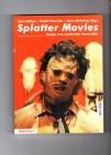 Splatter Movies - Essays zum modernen Horrorfilm