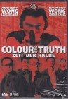 COLOUR OF TRUTH Zeit der Rache - Top Asia Thriller A. Wong