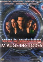 Who Is Watching - Im Auge des Todes (18993)