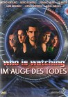 Who Is Watching - Im Auge des Todes (19248)