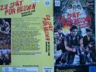 Zu spät für Helden - Antreten zum Verrecken ...  VHS !!!