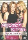 Atomic Kitten - So Far So Good (DVD) UK-Import