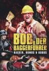 Bob der Baggerführer (Uncut / Jochen Taubert)