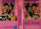 FAMILY TROUBLE - DEG VIDEO gr.HB - VHS