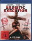 Sadistic Execution - Blood River (uncut / Blu-ray)