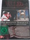 Der brennende Dornbusch - Glanz & Elend der Juden in Europa