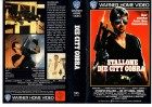 DIE CITY COBRA - WARNER gr.Cover ERSTAUFLAGE - VHS