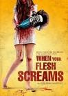 When Your Flesh Screams - Mediabook A