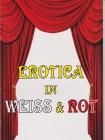 * Erotica in WEISS & ROT * top Magazin mit behaarten Ritzen