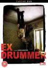 Ex Drummer Import DVD