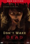 DON�T WAKE THE DEAD - Red Edition Reloaded 09 UNCUT !!