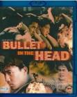 Bullet in the Head - Blu-Ray
