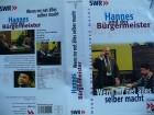 Hannes und der Bürgermeister -Wenn mr net älles selber macht