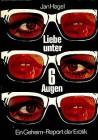 Jan Hagel Liebe unter 6 Augen Erotik Report 1. Auflage 1968