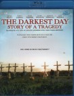 THE DARKEST DAY Story of a Tragedy - Blu-ray - klasse!