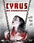 Cyrus - Der Highway Killer - Director's Cut [Blu-ray]