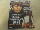 Today we kill, tomorrow we die ! UNCUT DVD Dänemark Import