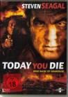 Today You Die - Steven Seagal - neu in Folie - uncut!!