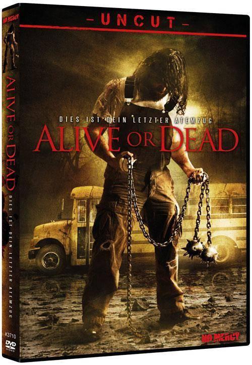 Alive Or Dead - Dies ist dein letzter Atemzug - Uncut